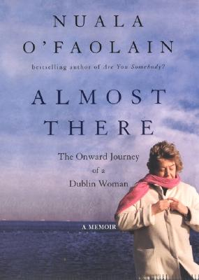 Image for Almost There: The Onward Journey Of A Dublin Woman