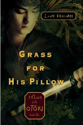 Image for Grass for His Pillow (Tales of the Otori, Book 2)