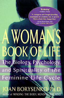 Image for A Woman's Book of Life: The Biology, Psychology, and Spirituality of the Feminine Life Cycle