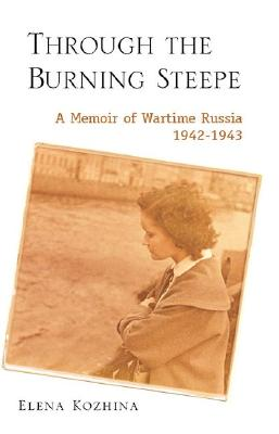 "Image for ""Through the Burning Steppe: A Memoir of Wartime Russia, 1942-1943"""