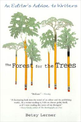 The Forest for the Trees: An Editor's Advice to Writers, Lerner, Betsy