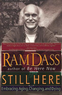 Still Here: Embracing Aging, Changing, and Dying, Dass, Ram