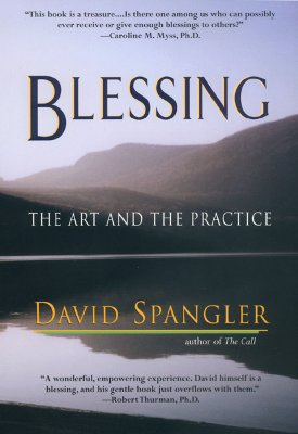Blessing: The Art and the Practice, David Spangler