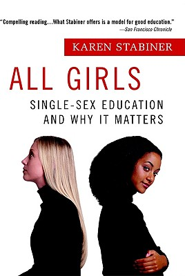 Image for All Girls: Single-Sex Education and Why it Matters