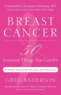 Image for Breast Cancer: 50 Essential Things to Do (Support Your Own Healing and Wellness)