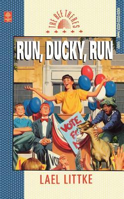 Run, Ducky, Run (Bee Theres, Bk. 6), LAEL LITTKE
