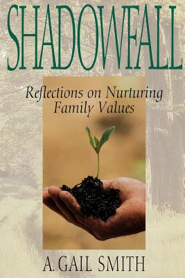 Image for Shadowfall: Reflections On Nurturing Family Values