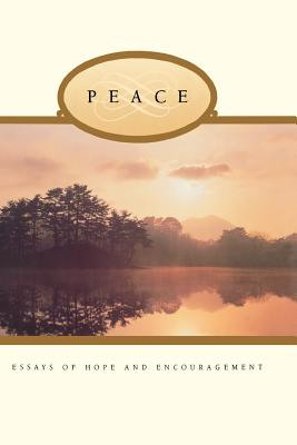 Image for Peace: Essays of Hope and Encouragement