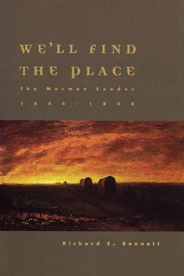Image for We'll Find the Place: The Mormon Exodus, 1846-1848