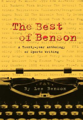 Image for The Best of Benson: A Twenty-Year Anthology of Sports Writing