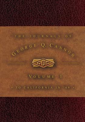 Image for The Journals of George Q. Cannon: To California in 49