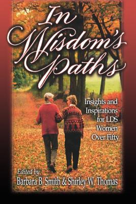 Image for In Wisdom's Path: Insights and Inspirations for Lds Women over Fifty