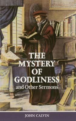 Image for The Mystery of Godliness (And Other Sermons)