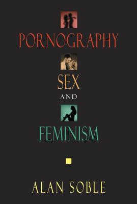 Pornography, Sex, and Feminism, Soble, Alan