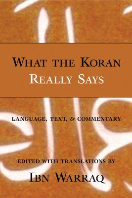 Image for What the Koran Really Says: Language, Text, and Commentary
