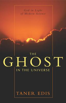 Image for The Ghost in the Universe: God in Light of Modern Science