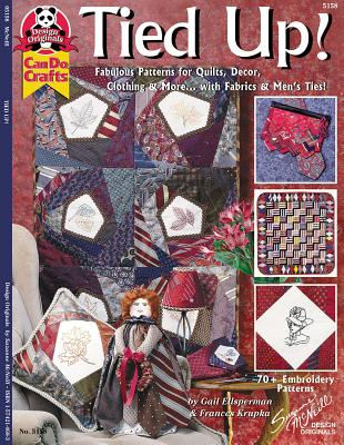 Image for Tied Up!: Fabulous Patterns for Quilts, Decor Clothing and More with Fabric and Men's Ties (Design Originals)