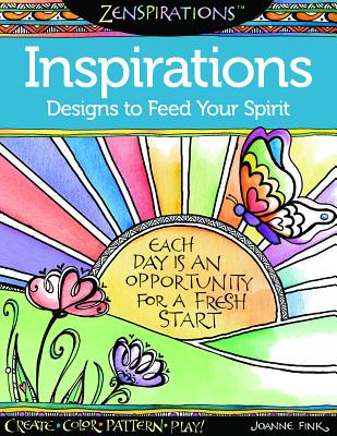 Zenspirations Coloring Book Inspirations Designs to Feed Your Spirit: Create, Color, Pattern, Play!, Fink, Joanne
