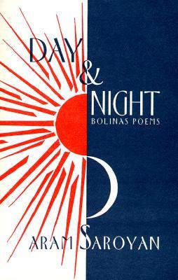 Day & Night: Bolinas Poems, Aram Saroyan