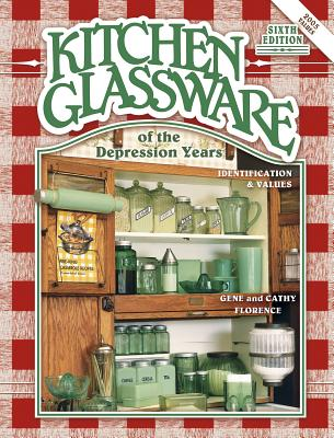 Image for Kitchen Glassware of the Depression Years: Identification & Values
