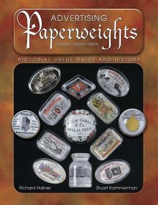 Image for Advertising Paperweights: Pictorial Value Guide and History