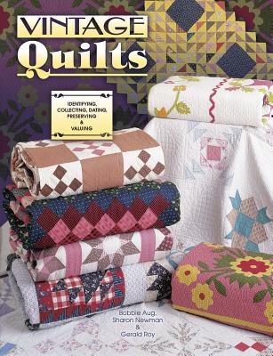 Image for Vintage Quilts: Identifying, Collecting, Dating, Preserving & Valuing