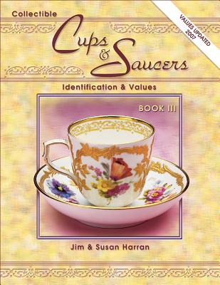 Image for Collectible Cups & Saucers: Identification & Values, Book 3