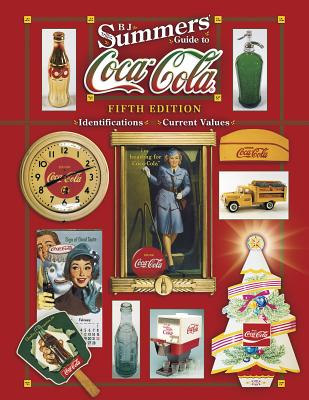Image for B. J. Summers' Guide To Coca-Cola (B J Summer's Guide to Coca Cola Identification)