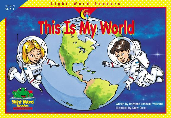 This Is My World (Sight Word Readers), Rozanne Lanczak Williams