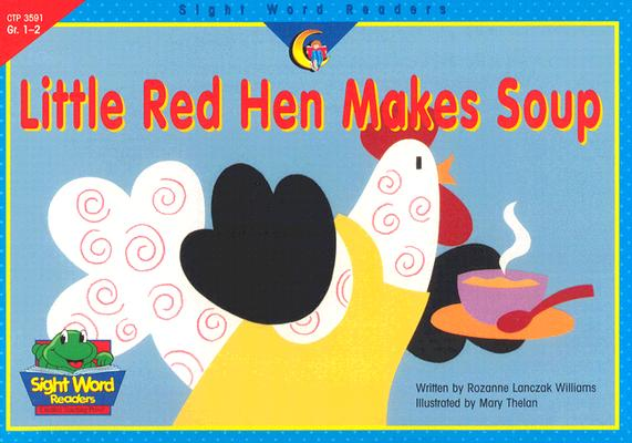 Image for Little Red Hen Makes Soup (Sight Word Readers Grades 1-2)