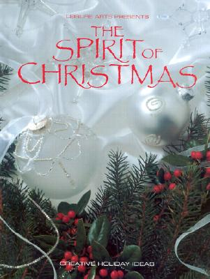 Image for The Spirit of Christmas: Creative Holiday Ideas