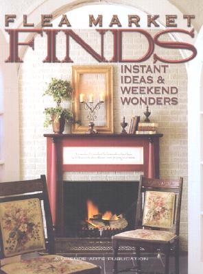 Image for Flea Market Finds: Instant Ideas & Weekend Wonders