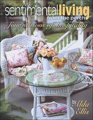 Image for Sentimental Living From The Porch  four seasons of hospitality