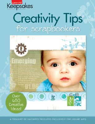 Image for Creativity Tips for Scrapbookers (Leisure Arts 15951) (Creating Keepsakes)