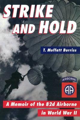 Image for Strike and Hold: A Memoir of the 82nd Airborne in World War II