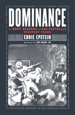 Dominance: The Best Seasons of Pro Football's Greatest Teams, Epstein, Eddie