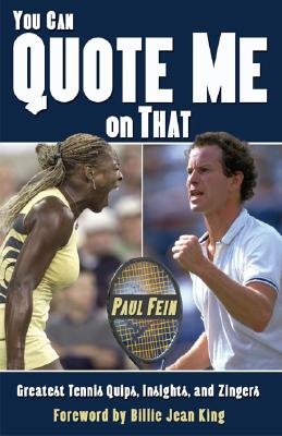 Image for You Can Quote Me On That: Greatest Tennis Quips, Insights, and Zingers