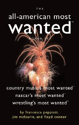 The All-American Most Wanted Boxed Set: Country Music's Most Wanted, NASCAR's Most Wanted, and Wrestling's Most Wanted, Peppiatt, Francesca; Mclaurin, Jim; Conner, Floyd