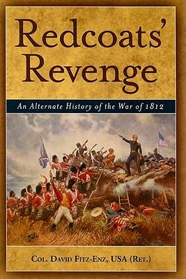 REDCOATS' REVENGE : AN ALTERNATE HISTORY, DAVID FITZ-ENZ