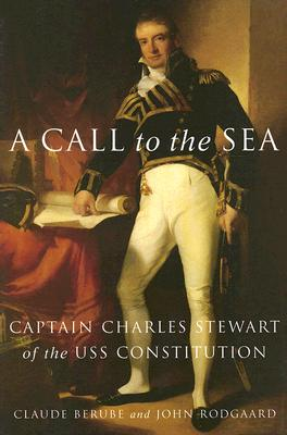 Image for A Call to the Sea : Captain Charles Stewart of the USS Constitution