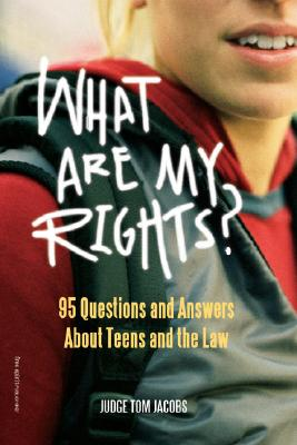 Image for What Are My Rights?: 95 Questions and Answers About Teens and the Law