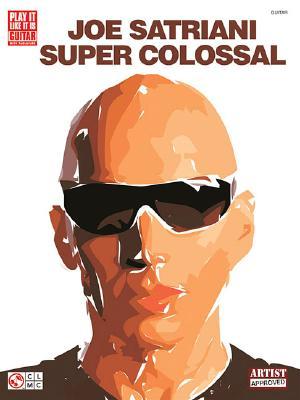 Image for Joe Satriani - Super Colossal (Play It Like It Is)