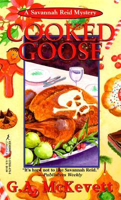 Cooked Goose  A Savanna Reid Mystery, McKevett, G. A.