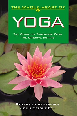 Image for The Whole Heart of Yoga: The Complete  Oral Teachings of the Indian Music Masters