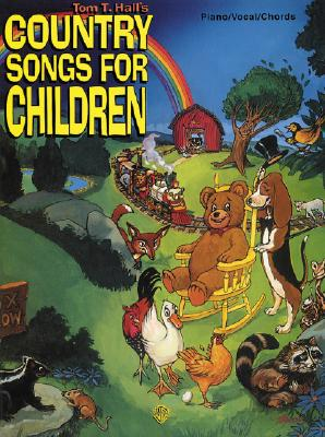 Tom T. Hall's Country Songs for Children: Piano/Vocal/Chords, Hall, Tom T.