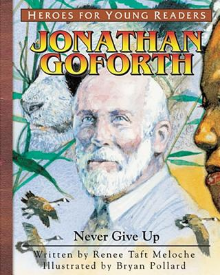 Image for Jonathan Goforth: Never Give Up (Heroes for Young Readers)
