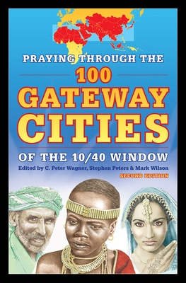 Image for Praying through the 100 Gateway Cities of the 10/40 Window