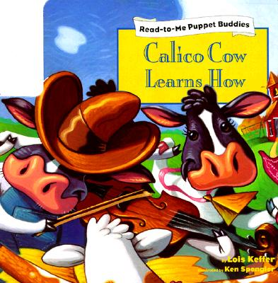 Image for Calico Cow Learns How (Puppet Buddies)