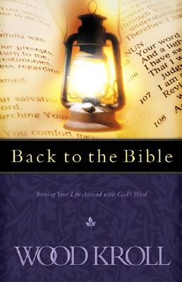 Image for Back to the Bible: Turning Your Life Around with God's Word
