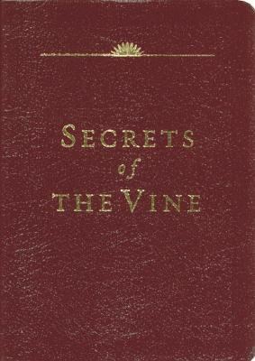 Image for Secrets of the Vine : Breaking Through to Abundance
